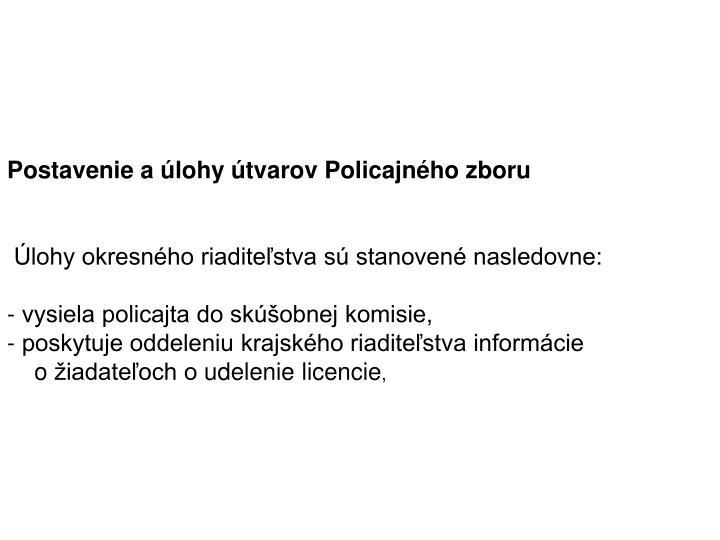 Postavenie aúlohy útvarov Policajného zboru