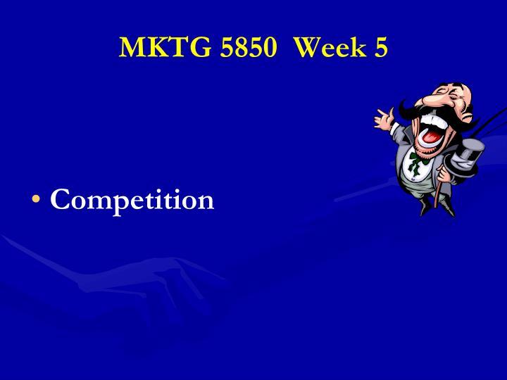 mktg 5850 week 5