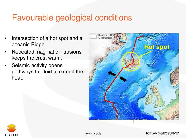 Favourable geological conditions
