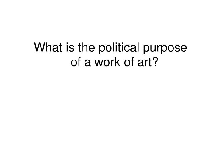 What is the political purpose
