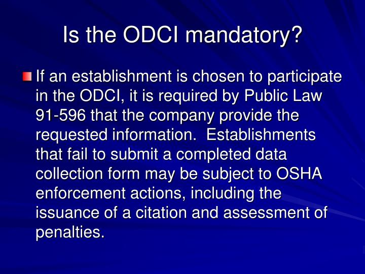 Is the ODCI mandatory?