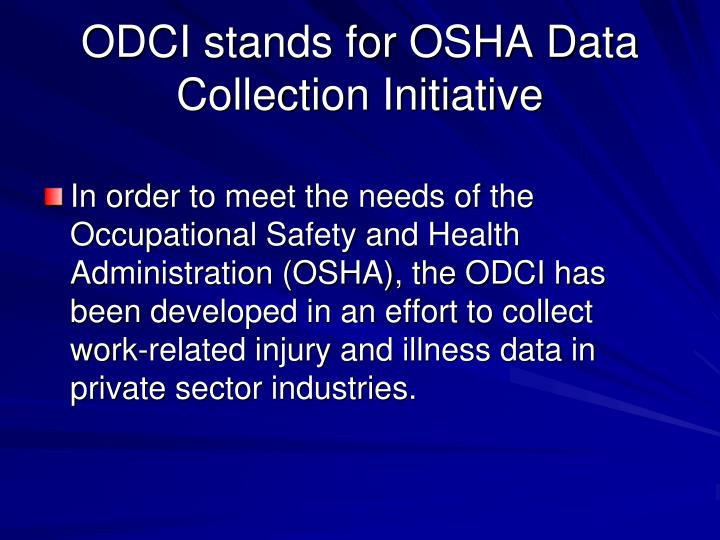 ODCI stands for OSHA Data Collection Initiative
