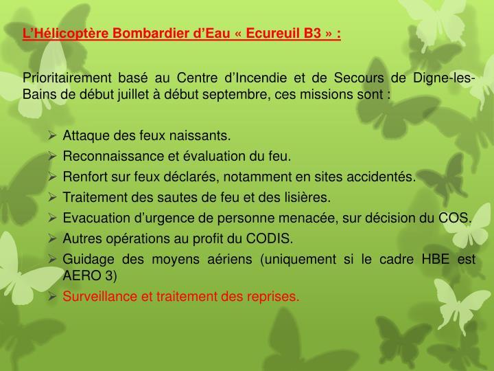 L'Hélicoptère Bombardier d'Eau «Ecureuil B3» :