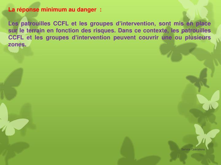 La réponse minimum au danger  :
