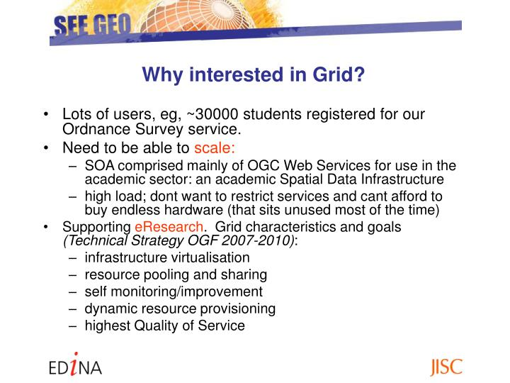 Why interested in Grid?