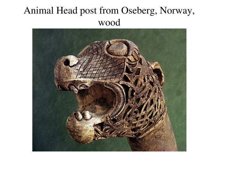 Animal Head post from Oseberg, Norway, wood