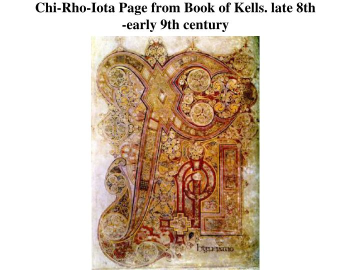Chi-Rho-Iota Page from Book of Kells. late 8th -early 9th century