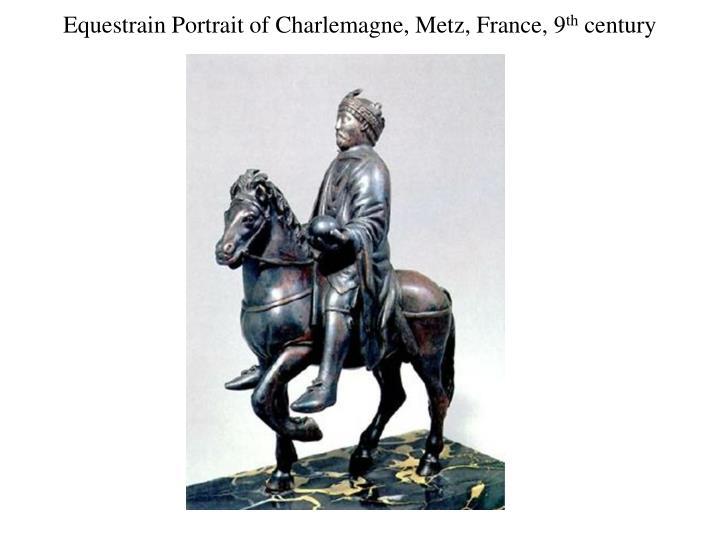 Equestrain Portrait of Charlemagne, Metz, France, 9