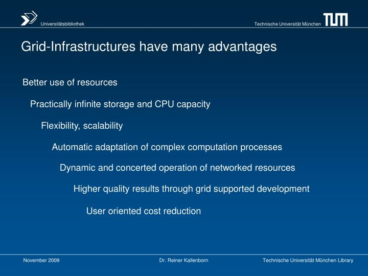 Grid-Infrastructures have many advantages