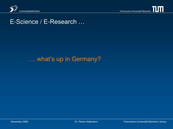 E-Science / E-Research …