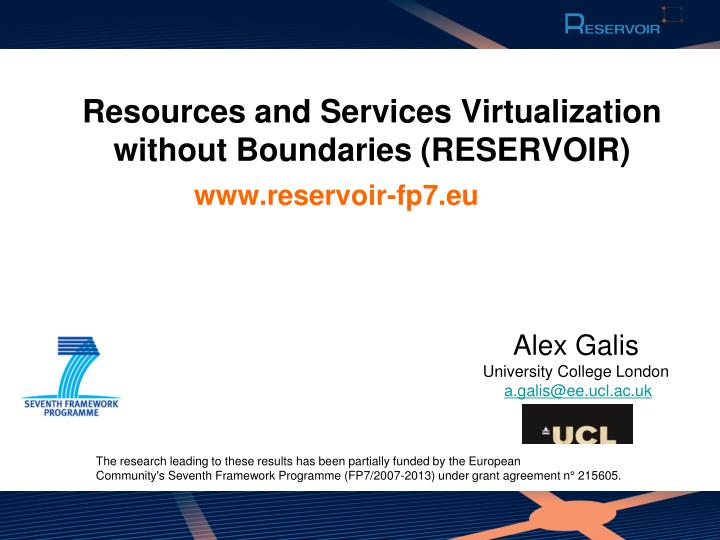 Resources and Services Virtualization without Boundaries (RESERVOIR)