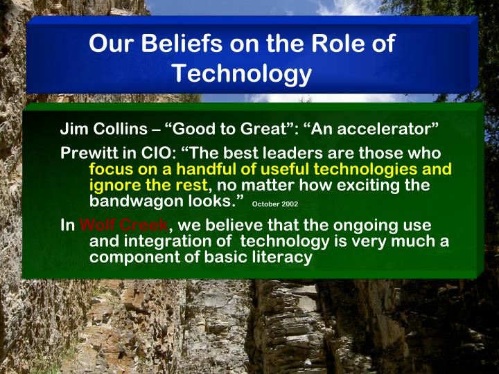 Our Beliefs on the Role of Technology