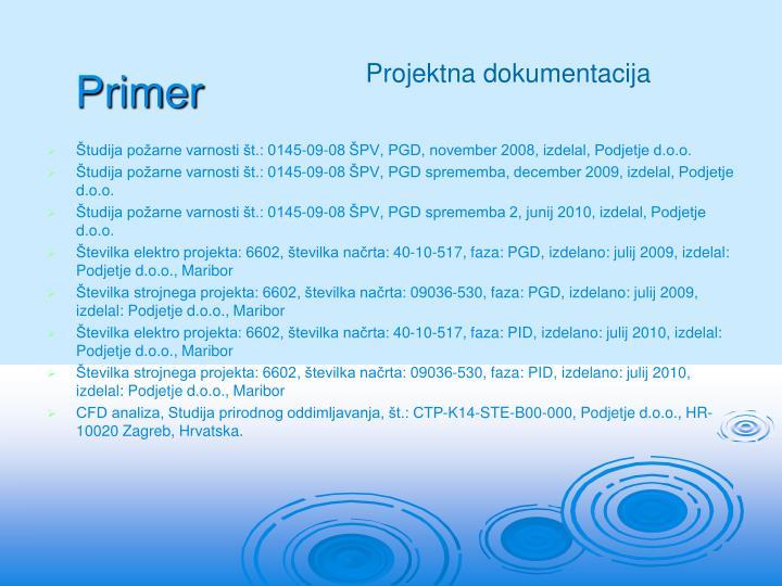 Študija požarne varnosti št.: 0145-09-08 ŠPV, PGD, november 2008, izdelal, Podjetje d.o.o.