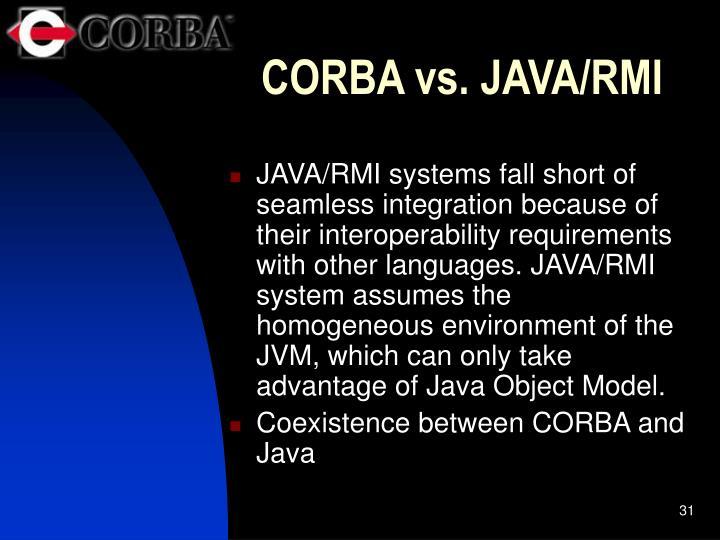 CORBA vs. JAVA/RMI
