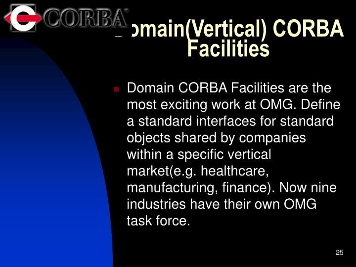 Domain(Vertical) CORBA Facilities