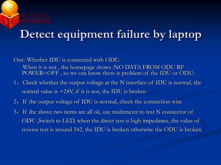 Detect equipment failure by laptop