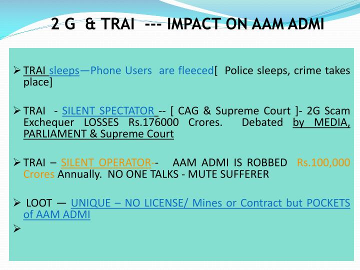 2 G  & TRAI  --- IMPACT ON AAM ADMI