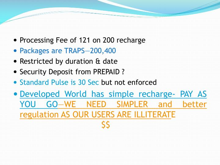Processing Fee of 121 on 200 recharge