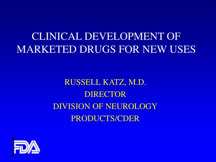 clinical development of marketed drugs for new uses