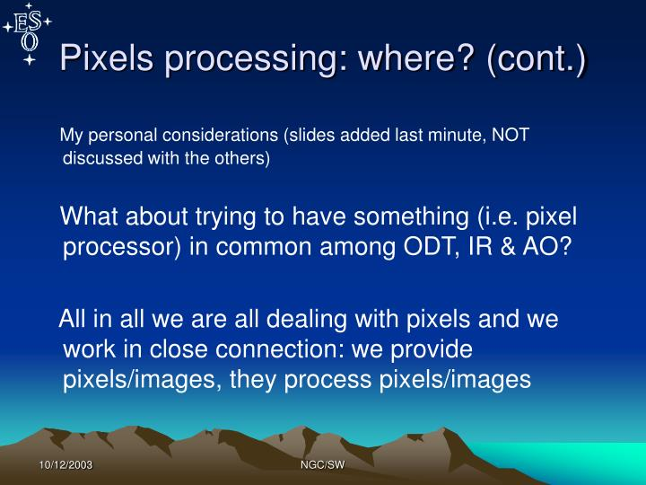 Pixels processing: where? (cont.)