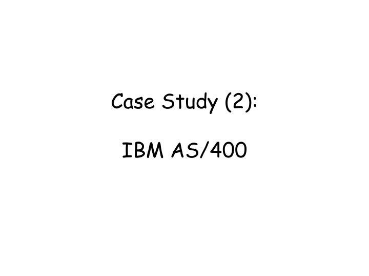 Case Study (2):