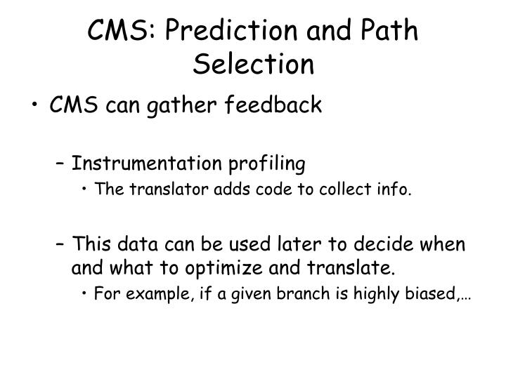 CMS: Prediction and Path Selection