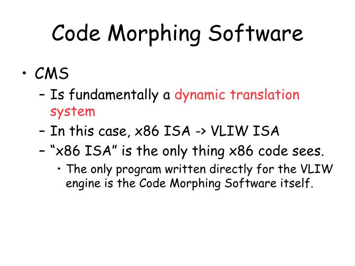 Code Morphing Software