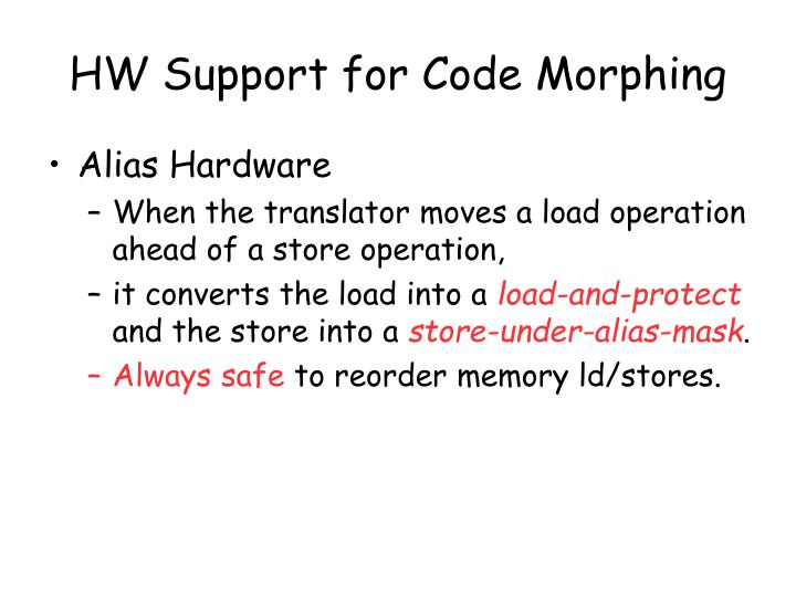 HW Support for Code Morphing