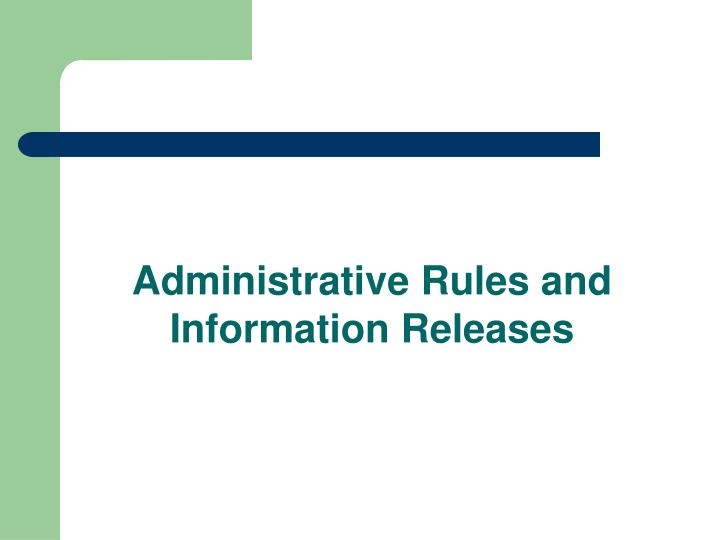 Administrative Rules and Information Releases