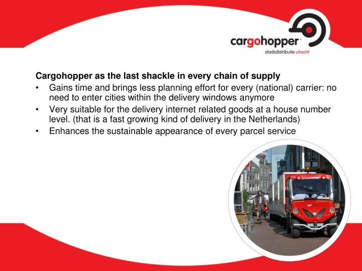 Cargohopper as the last shackle in every chain of supply