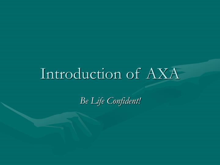 Introduction of AXA