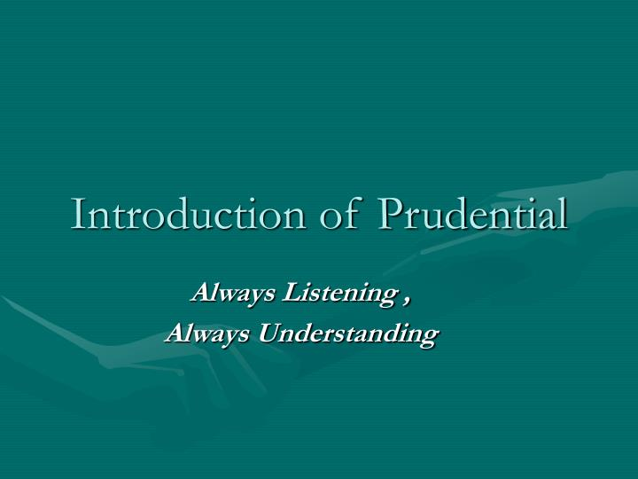 Introduction of Prudential