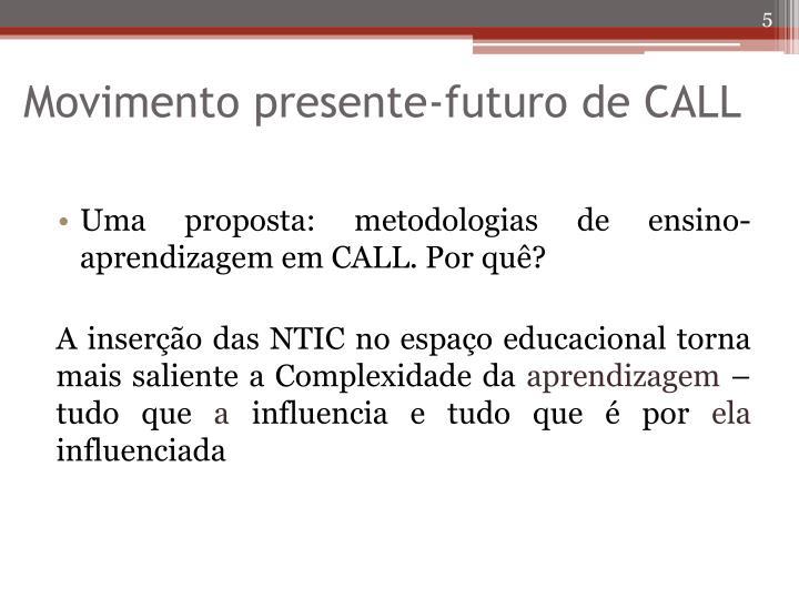 Movimento presente-futuro de CALL