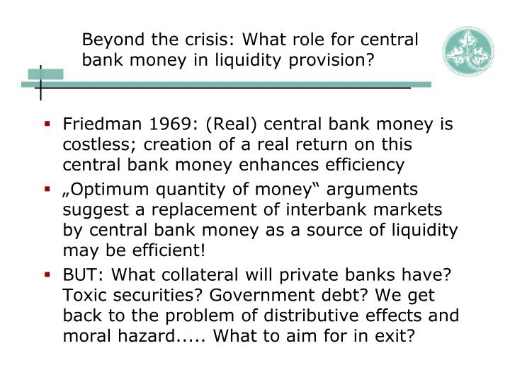 Beyond the crisis: What role for central bank money in liquidity provision?