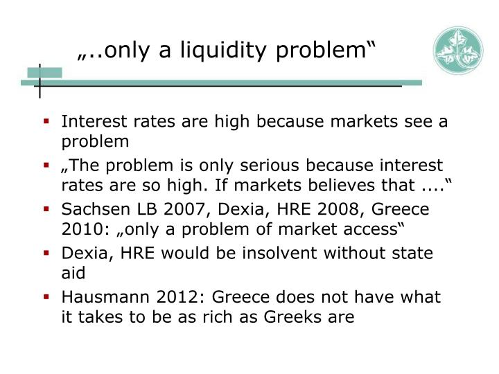 """""""..only a liquidity problem"""""""