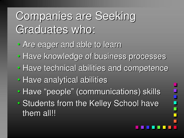 Companies are Seeking Graduates who: