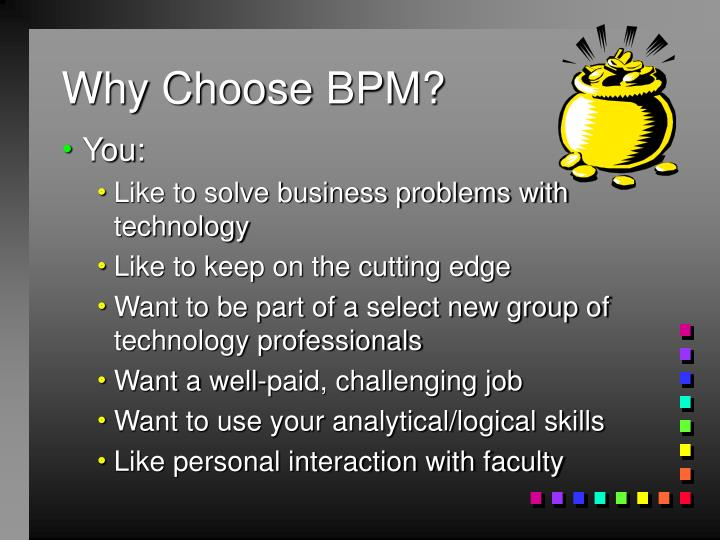Why Choose BPM?
