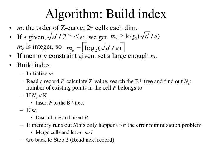 Algorithm: Build index