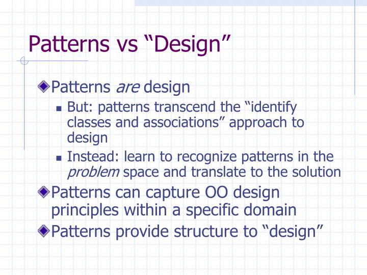 """Patterns vs """"Design"""""""