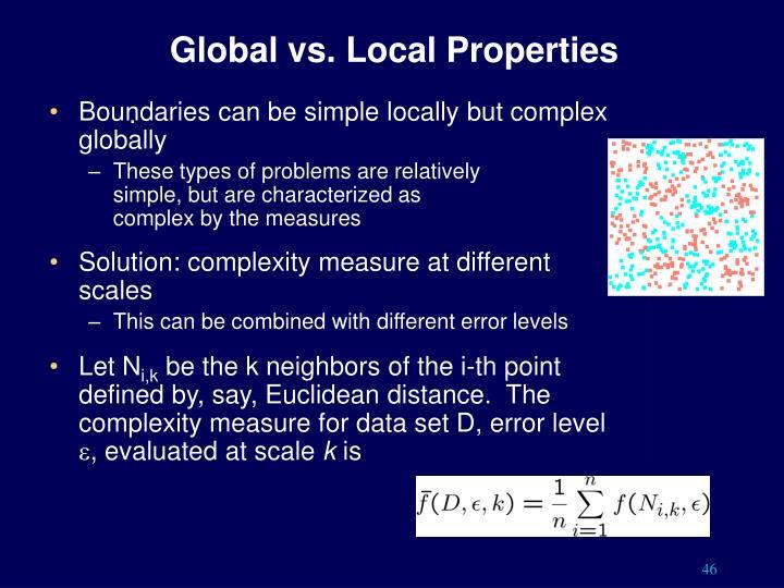 Global vs. Local Properties