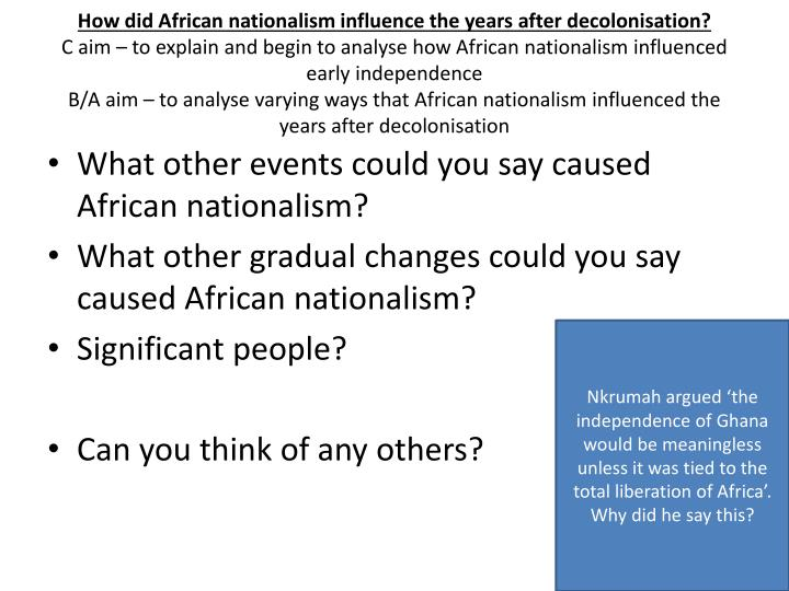 How did African nationalism influence the years after decolonisation?