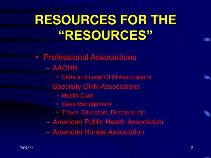 "RESOURCES FOR THE ""RESOURCES"""