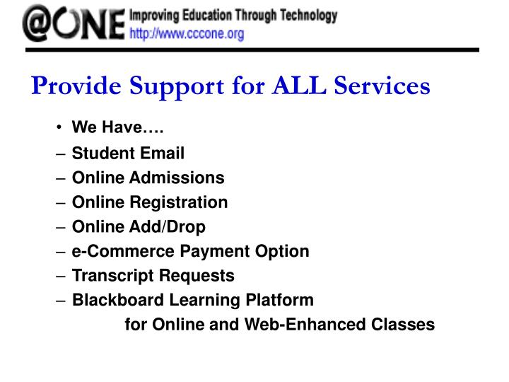 Provide Support for ALL Services