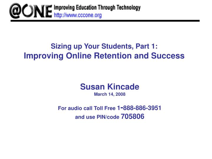 Sizing up your students part 1 improving online retention and success