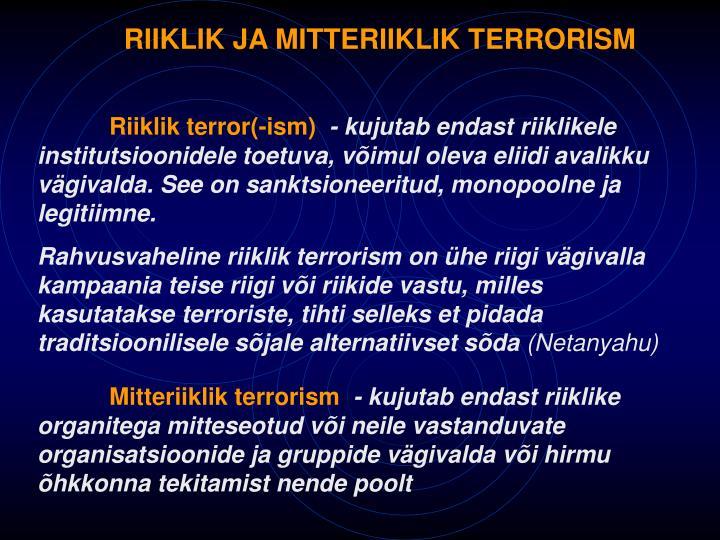 RIIKLIK JA MITTERIIKLIK TERRORISM