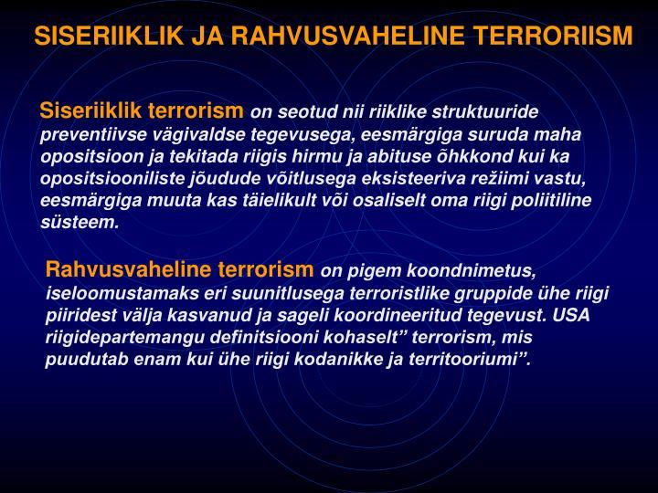 SISERIIKLIK JA RAHVUSVAHELINE TERRORIISM