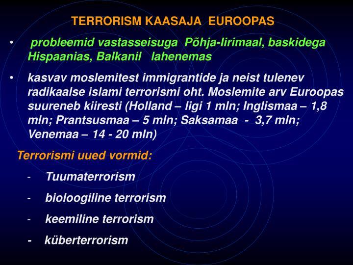 TERRORISM KAASAJA  EUROOPAS