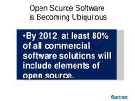 open source software is becoming ubiquitous