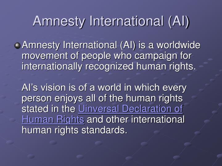 Amnesty International (AI)