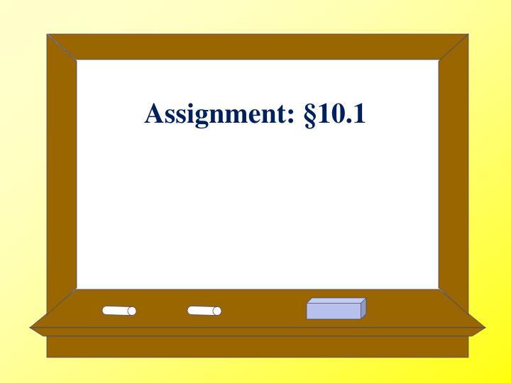 Assignment: §10.1